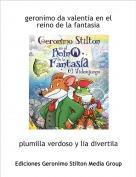 plumilla verdoso y lia divertila - geronimo da valentia en el reino de la fantasia