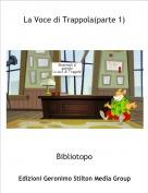 Bibliotopo - La Voce di Trappola(parte 1)