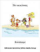 Brendusqui - !De vacaciones¡