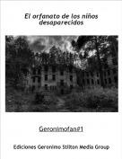 Geronimofan#1 - El orfanato de los niños desaparecidos
