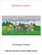 Scrittopa Curiosa - Salviamo la natura