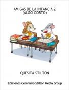 QUESITA STILTON - AMIGAS DE LA INFANCIA 2(ALGO CORTO)