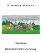 Topopapugo - Un' escursione nella natura