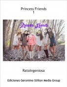 RatoIngeniosa - Princess Friends