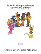 Laup - La Amistad es para siemprecomiensa la amistad
