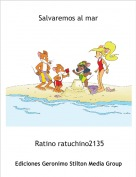 Ratino ratuchino2135 - Salvaremos al mar