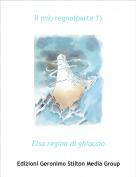 Elsa regina di ghiaccio - Il mio regno(parte 1)