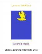 Mozarella Fresca - La mano AMARILLA