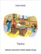 Topolux - intervista!