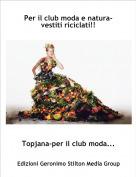 Topjana-per il club moda... - Per il club moda e natura-  vestiti riciclati!!
