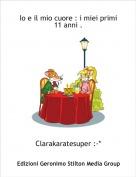 Clarakaratesuper :-* - Io e il mio cuore : i miei primi 11 anni .