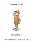 Larafontina :) - No se de moda!