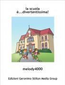 melody4000 - la scuola è...divertentissima!