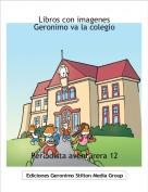 Periodista aventurera 12 - Libros con imagenes Geronimo va la colegio