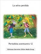 Periodista aventurera 12 - La selva perdida