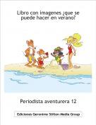 Periodista aventurera 12 - Libro con imagenes ¿que se puede hacer en verano?