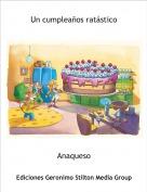 Anaqueso - Un cumpleaños ratástico