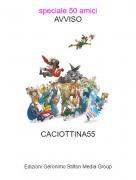 CACIOTTINA55 - speciale 50 amiciAVVISO