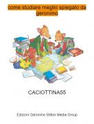 CACIOTTINA55 - come studiare meglio spiegato da geronimo