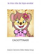 CACIOTTINA55 - la mia vita da topo-avatar