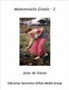 Jolie de Valois - Mademoiselle Giselle · 2