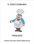 TOPOCUOCO - IL CUOCO SCOMPARSO