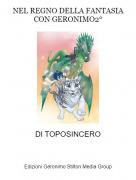 DI TOPOSINCERO - NEL REGNO DELLA FANTASIA CON GERONIMO2°