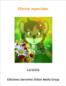 Laralala - Efectos especiales