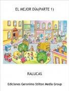 RALUCAS - EL MEJOR DÍA(PARTE 1)