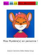 Miss Mystère(s) en personne ! - Mais qui est Miss Mystère(s) ?