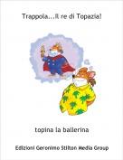 topina la ballerina - Trappola...Il re di Topazia!