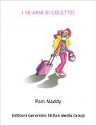 Pam Maddy - I 18 ANNI DI COLETTE!