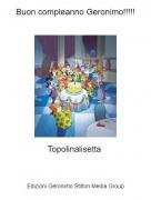 Topolinalisetta - Buon compleanno Geronimo!!!!!