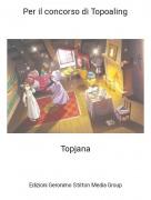 Topjana - Per il concorso di Topoaling