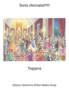 Topjana - Sono ritornata!!!!!!