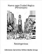 RatoIngeniosa - Nueva saga:Ciudad Magica(Personajes)