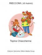Topina Chiaccherina - RIECCOMI ( di nuovo)