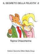 Topina Chiaccherina - IL SEGRETO DELLA FELICITA' -2