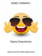 Topina Chiaccherina - SONO TORNATA !