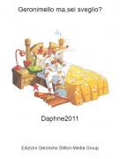 Daphne2011 - Geronimello ma,sei sveglio?