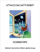 SCHERMITOPO - ATTACCO DAI GATTI-ROBOT
