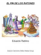Eduardo Ratilino - EL FIN DE LOS RATONES