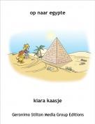 kiara kaasje - op naar egypte