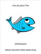 stellatopata - vita da pesci fine