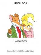 Topaazzurra - I MIEI LOOK
