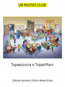 Topaazzurra e Topatiffani - UN NUOVO CLUB