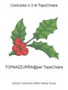 TOPAAZZURRA@per TopaChiara - Concorso n.3 di TopoChiara