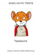 Topaazzurra - SONO UN PO' TRISTE