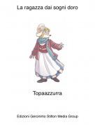 Topaazzurra - La ragazza dai sogni doro