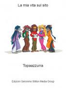 Topaazzurra - La mia vita sul sito